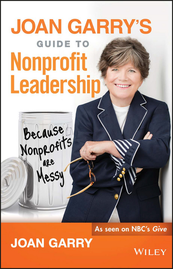 Joan  Garry Joan Garry's Guide to Nonprofit Leadership. Because Nonprofits Are Messy because of an acorn