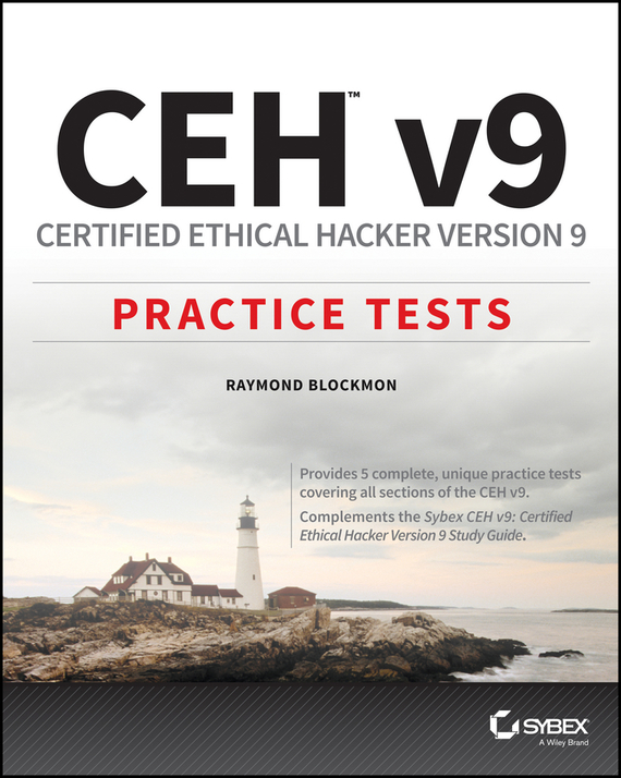 Raymond  Blockmon CEH v9. Certified Ethical Hacker Version 9 Practice Tests bim and the cloud