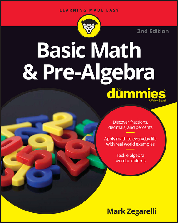 Mark  Zegarelli Basic Math and Pre-Algebra For Dummies mark sullivan comparative religion for dummies