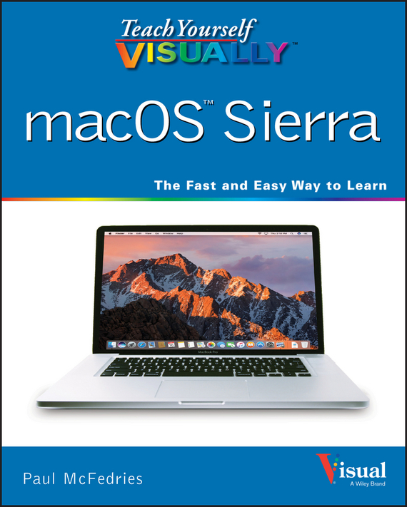 McFedries Teach Yourself VISUALLY macOS Sierra elaine marmel teach yourself visually word 2007