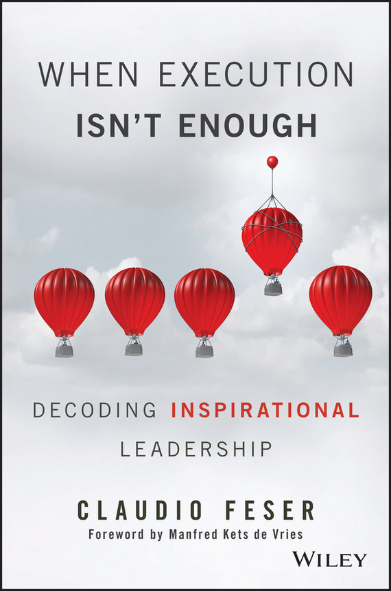 Claudio  Feser When Execution Isn't Enough. Decoding Inspirational Leadership claudio feser serial innovators firms that change the world