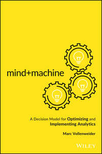 Marc Vollenweider - Mind+Machine. A Decision Model for Optimizing and Implementing Analytics