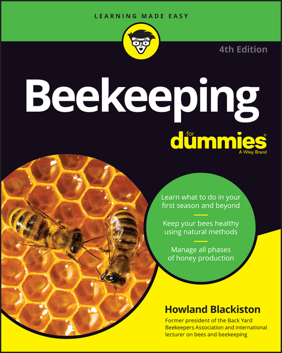 Howland  Blackiston Beekeeping For Dummies robert johnson kick your own ass the will skill and drill of selling more than you ever thought possible