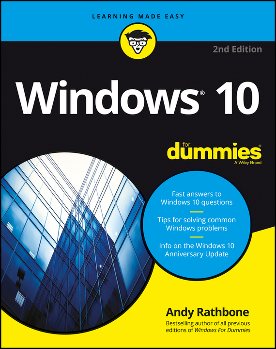 Andy Rathbone Windows 10 For Dummies ноутбук lenovo ideapad 320 17ikb core i5 8250u 8gb 1tb dvd rw nvidia geforce mx150 4gb 17 3 ips hd 1600x900 windows 10 bla
