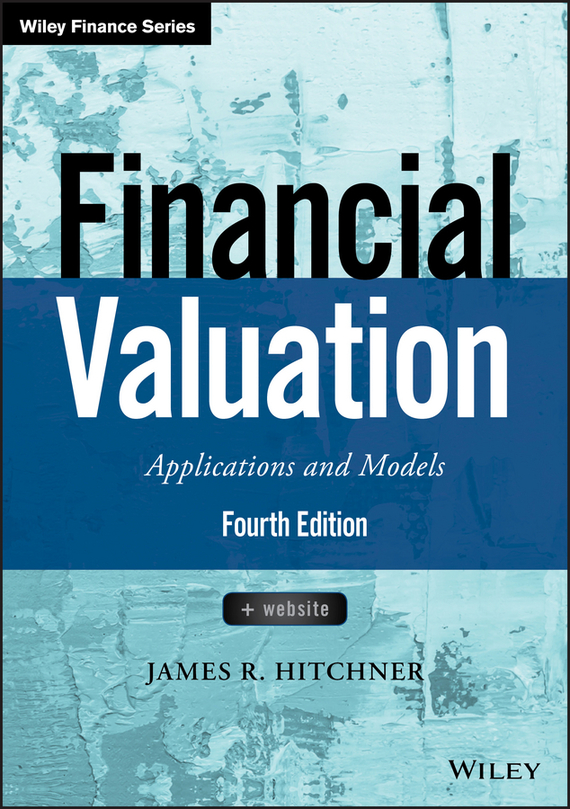 James Hitchner R. Financial Valuation: Applications and Models james adonis corporate punishment smashing the management clichés for leaders in a new world