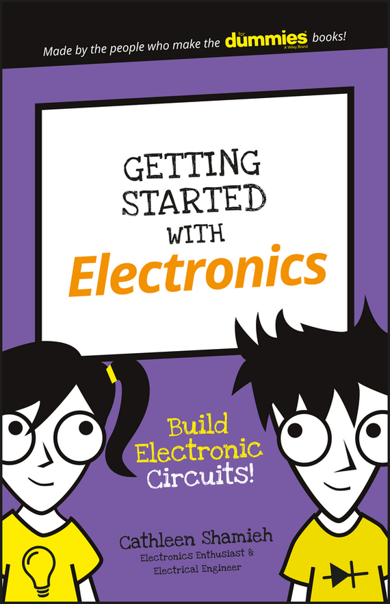 Cathleen  Shamieh Getting Started with Electronics. Build Electronic Circuits! sherwood neiss getting started with crowdfund investing in a day for dummies