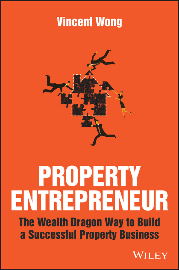 Vincent Wong Property Entrepreneur. The Wealth Dragon Way to Build a Successful Property Business richard ferri a the power of passive investing more wealth with less work