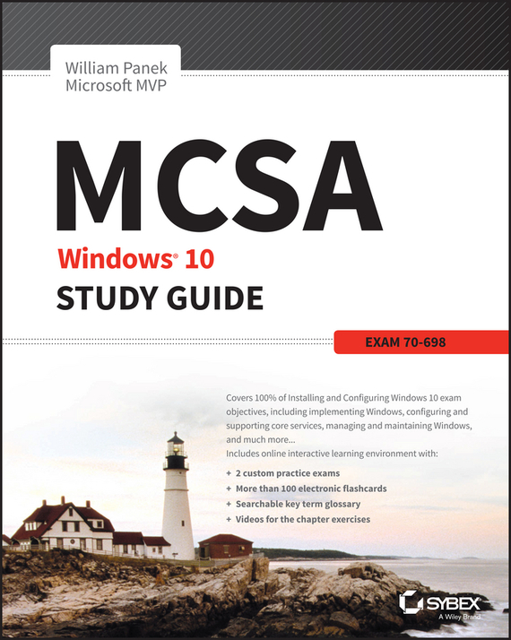 William Panek MCSA Windows 10 Study Guide. Exam 70-698 william panek mcsa windows server 2016 study guide exam 70 740