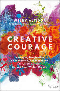 Welby  Altidor - Creative Courage. Leveraging Imagination, Collaboration, and Innovation to Create Success Beyond Your Wildest Dreams