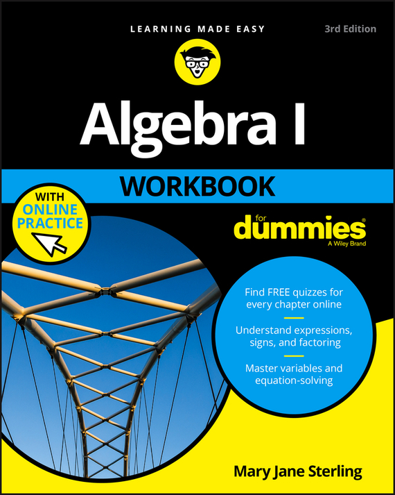 Mary Jane Sterling Algebra I Workbook For Dummies ISBN: 9781119348986