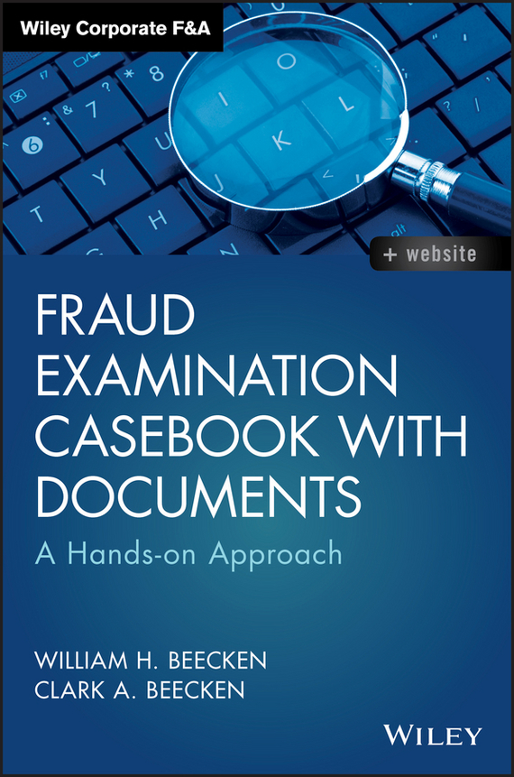 William Beecken H. Fraud Examination Casebook with Documents. A Hands-on Approach a text book on report writing skills