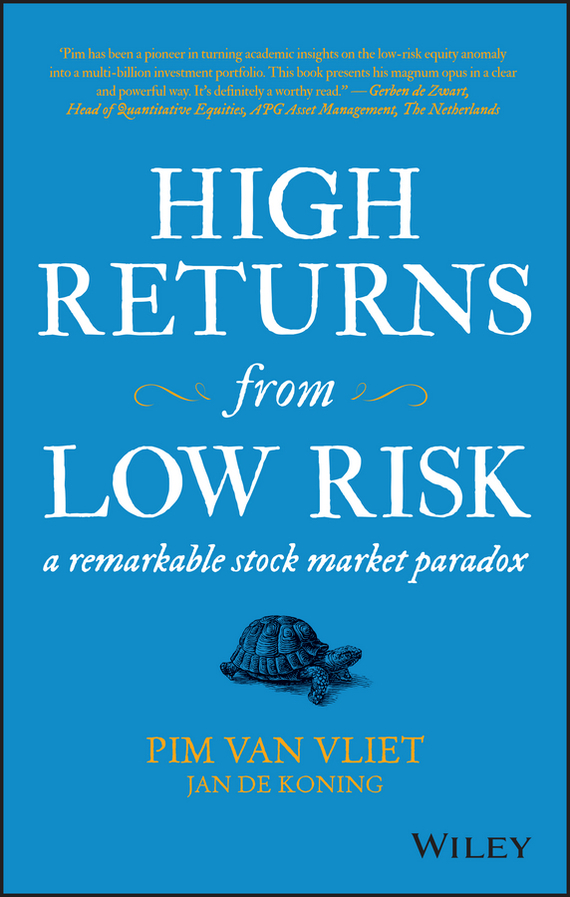 Jan Koning de High Returns from Low Risk. A Remarkable Stock Market Paradox credit and risk analysis by banks
