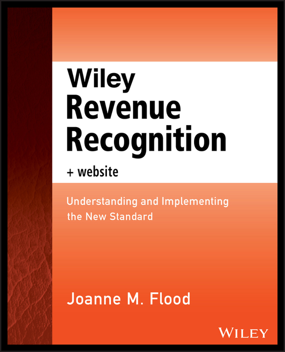 Joanne Flood M. Wiley Revenue Recognition plus Website. Understanding and Implementing the New Standard рекламный стенд revenue producing activities 80x180