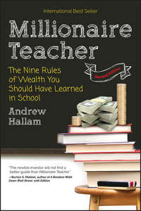 Andrew  Hallam - Millionaire Teacher. The Nine Rules of Wealth You Should Have Learned in School