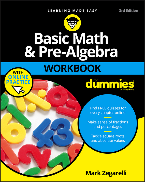 Mark  Zegarelli Basic Math and Pre-Algebra Workbook For Dummies rene kratz fester biology workbook for dummies