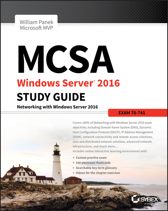 William  Panek MCSA Windows Server 2016 Study Guide: Exam 70-741 steven rice m 1 001 series 7 exam practice questions for dummies