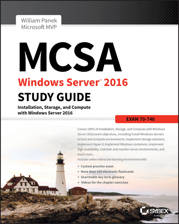 William  Panek MCSA Windows Server 2016 Study Guide: Exam 70-740 david coleman d cwna certified wireless network administrator official study guide exam pw0 104