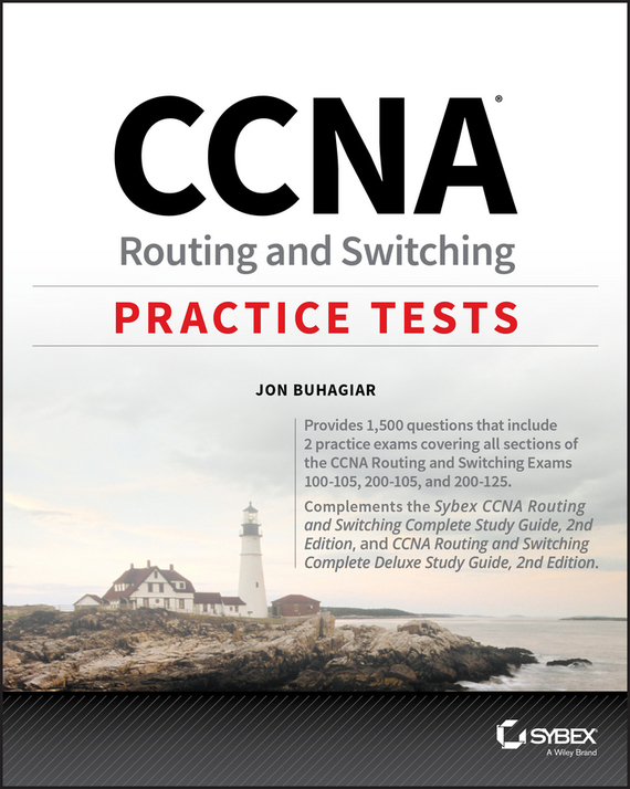 Jon  Buhagiar CCNA Routing and Switching Practice Tests. Exam 100-105, Exam 200-105, and Exam 200-125 network code of practice developments