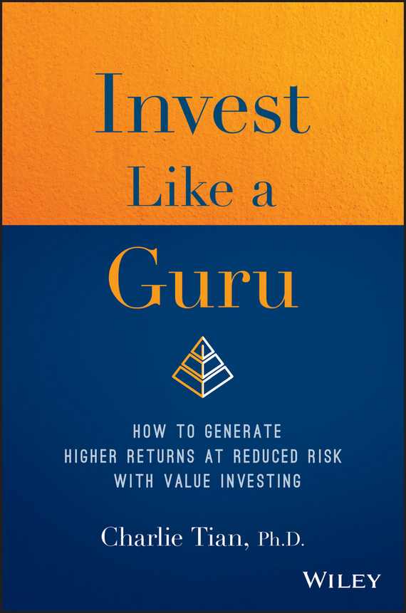 Charlie  Tian Invest Like a Guru. How to Generate Higher Returns At Reduced Risk With Value Investing culinary calculations