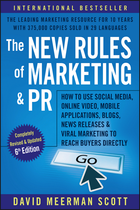 David Meerman Scott The New Rules of Marketing and PR. How to Use Social Media, Online Video, Mobile Applications, Blogs, News Releases, and Viral Marketing to Reach Buyers Directly blogs in slovakia