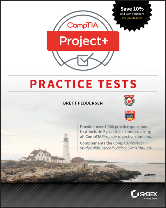 Brett Feddersen CompTIA Project+ Practice Tests. Exam PK0-004 identifying