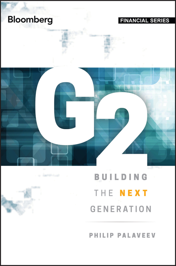 Philip  Palaveev G2: Building the Next Generation philip palaveev g2 building the next generation