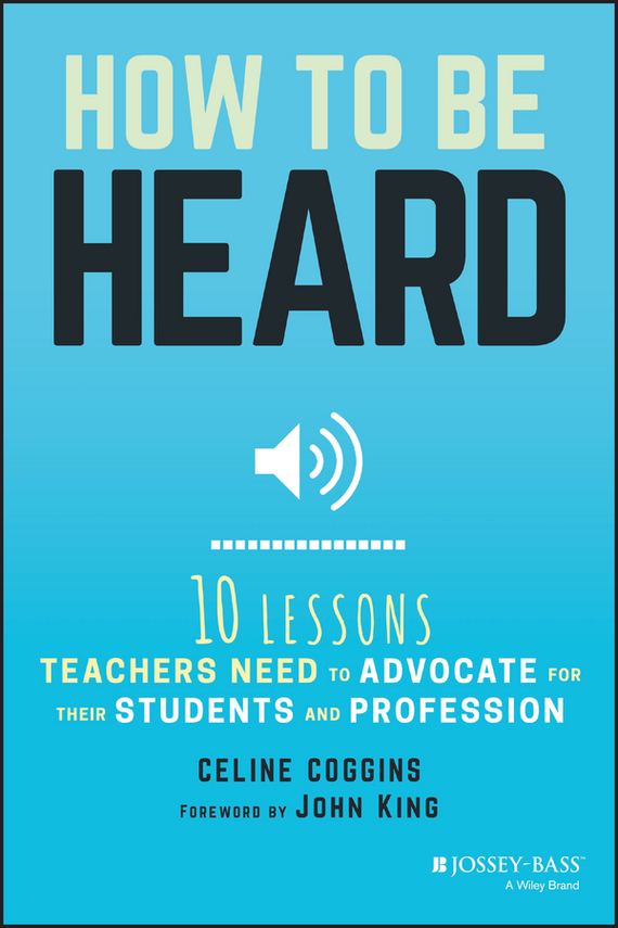 Celine  Coggins How to Be Heard. Ten Lessons Teachers Need to Advocate for their Students and Profession портмоне r blake business melvin advocate melvin advocate