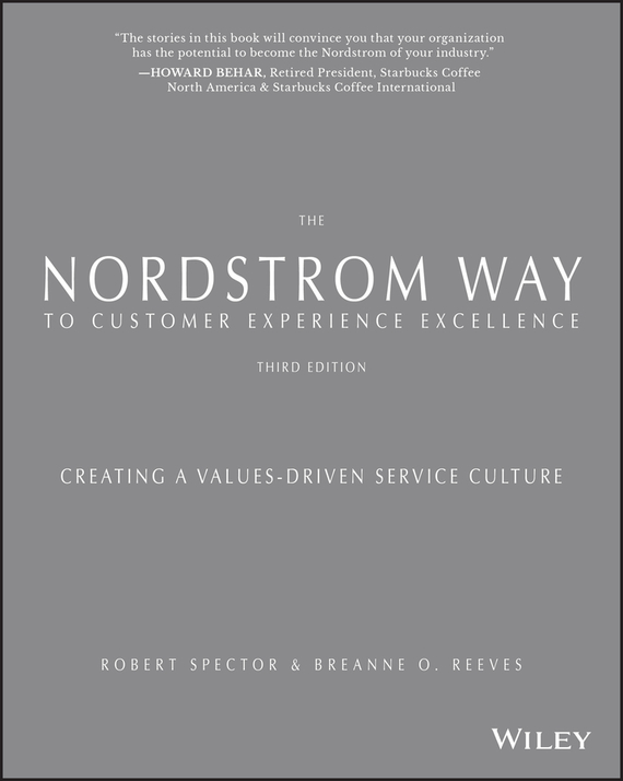Robert  Spector The Nordstrom Way to Customer Experience Excellence. Creating a Values-Driven Service Culture driven to distraction