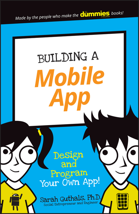 Guthals Building a Mobile App. Design and Program Your Own App!