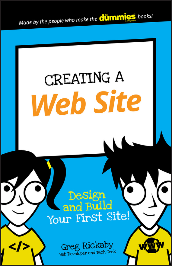 Greg  Rickaby Creating a Web Site. Design and Build Your First Site! test drive your dream job a step by step guide to finding and creating the work you love