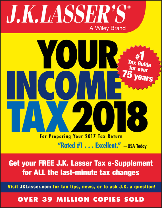 J.K. Institute Lasser J.K. Lasser's Your Income Tax 2018. For Preparing Your 2017 Tax Return j k institute lasser j k lasser s your income tax 2002