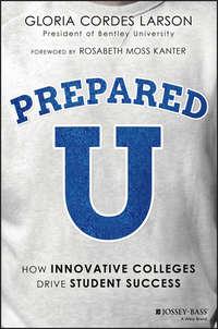Rosabeth Kanter Moss - PreparedU. How Innovative Colleges Drive Student Success