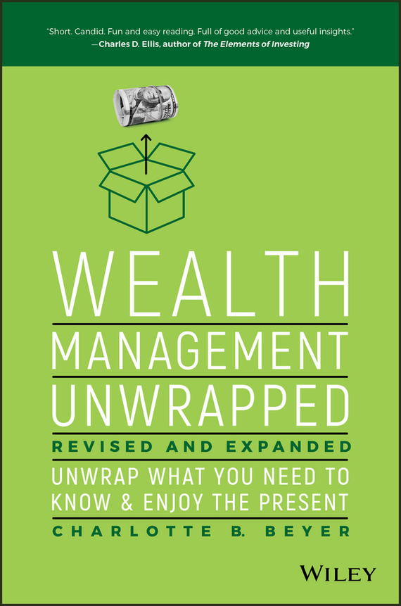 Charlotte Beyer B. Wealth Management Unwrapped, Revised and Expanded. Unwrap What You Need to Know and Enjoy the Present fergus o connell what you need to know about project management