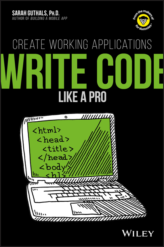 Guthals Write Code Like a Pro. Create Working Applications