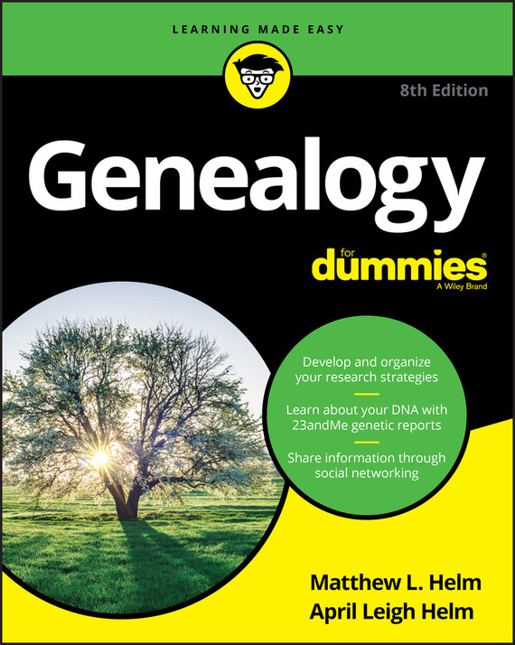 April Helm Leigh Genealogy For Dummies ISBN: 9781119411970 how to research