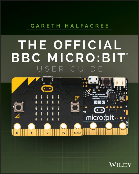 Gareth Halfacree The Official BBC micro:bit User Guide cheryl rickman the digital business start up workbook the ultimate step by step guide to succeeding online from start up to exit