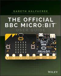 Gareth Halfacree - The Official BBC micro:bit User Guide