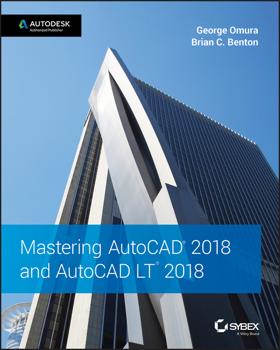 George  Omura Mastering AutoCAD 2018 and AutoCAD LT 2018 asad ullah alam and siffat ullah khan knowledge sharing management in software outsourcing projects