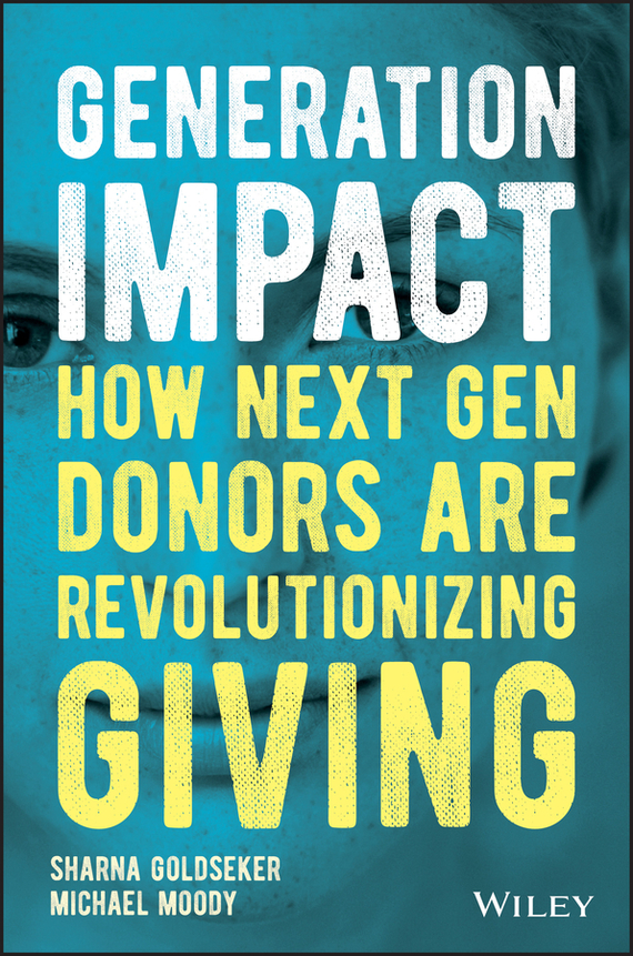 Michael  Moody Generation Impact. How Next Gen Donors Are Revolutionizing Giving lavi mohan r the impact of ifrs on industry