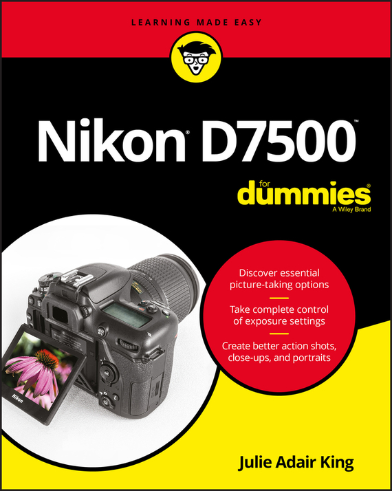 Julie Adair King Nikon D7500 For Dummies ISBN: 9781119448082 julie adair king nikon d7500 for dummies