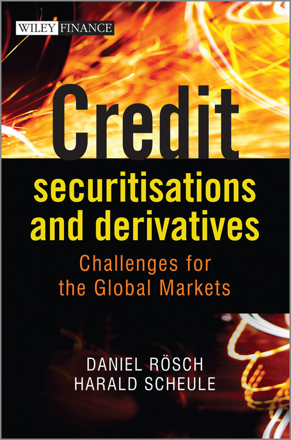 Daniel  Rosch Credit Securitisations and Derivatives. Challenges for the Global Markets risk analysis and risk management in banks