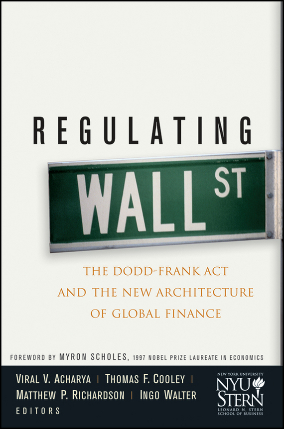 Фото Ingo Walter Regulating Wall Street. The Dodd-Frank Act and the New Architecture of Global Finance finance and investments