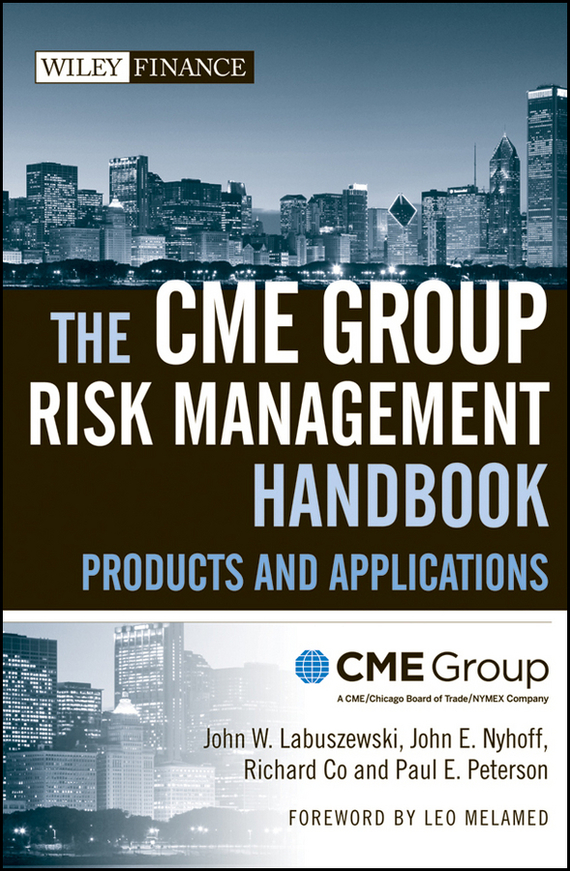Leo Melamed The CME Group Risk Management Handbook. Products and Applications philippe jorion financial risk manager handbook frm part i part ii