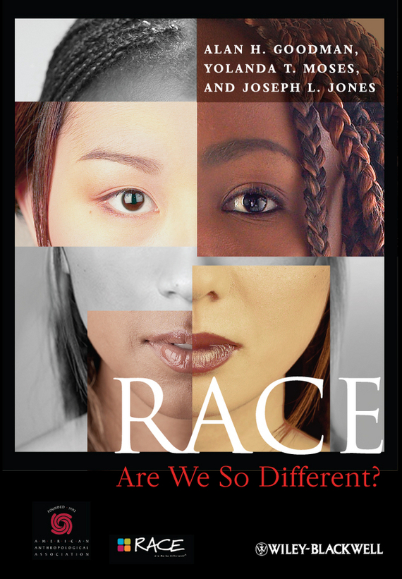 Alan Goodman H. Race. Are We So Different? sugar and slavery family and race