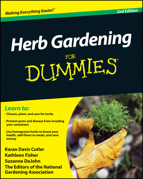Suzanne  DeJohn. Herb Gardening For Dummies