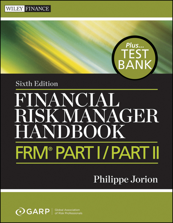 Philippe Jorion Financial Risk Manager Handbook. FRM Part I / Part II credit risk management practices