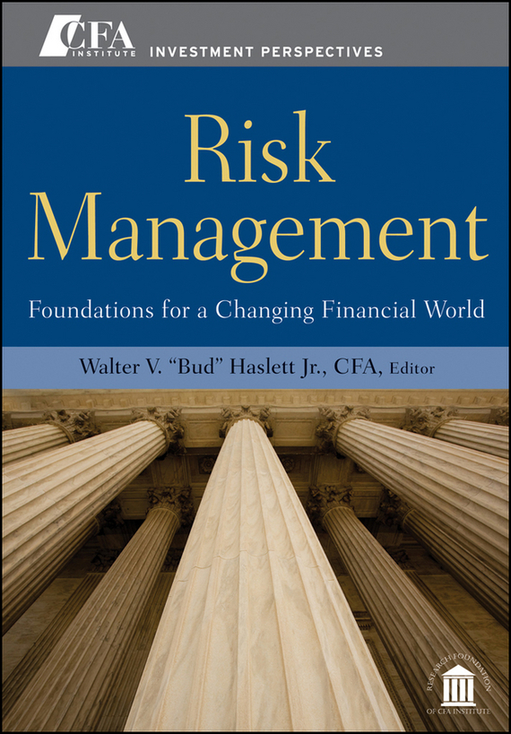 Отсутствует Risk Management. Foundations For a Changing Financial World finance and investments