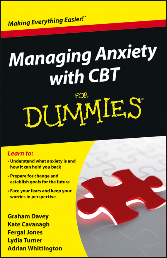 Kate Cavanagh Managing Anxiety with CBT For Dummies brian thomson managing depression with cbt for dummies isbn 9781118357170