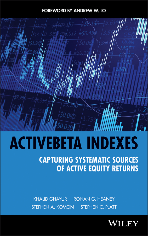Khalid Ghayur ActiveBeta Indexes. Capturing Systematic Sources of Active Equity Returns