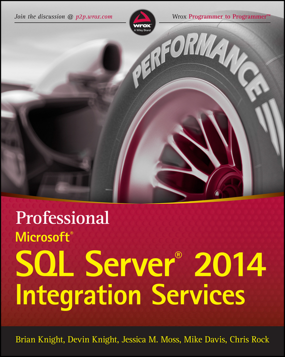 Mike  Davis. Professional Microsoft SQL Server 2014 Integration Services